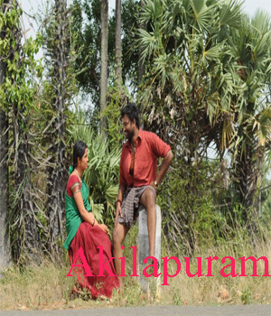 Akilapuram Tamil Movie Live Review & Ratings