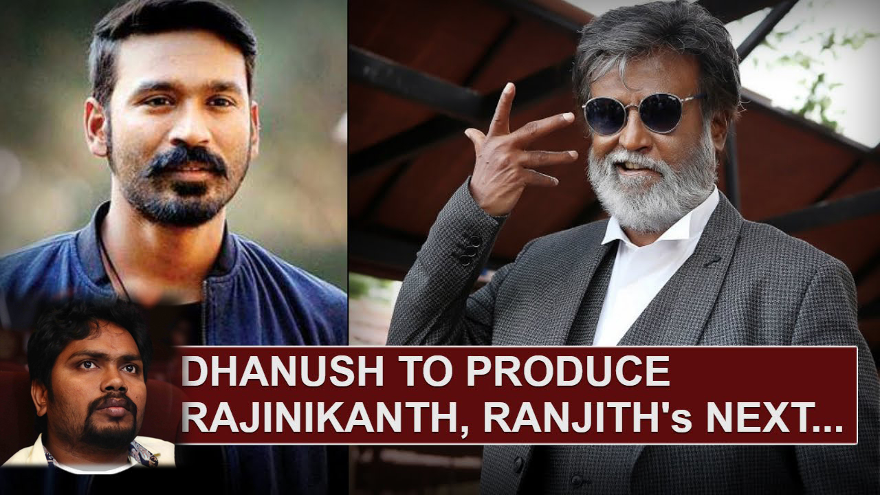 Offcial Dhanush - Superstar Rajini's Combo movie |  Tamil Movie News | Cinema Profile