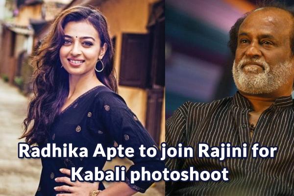 Radhika Apte to join Rajini for Kabali photoshoot
